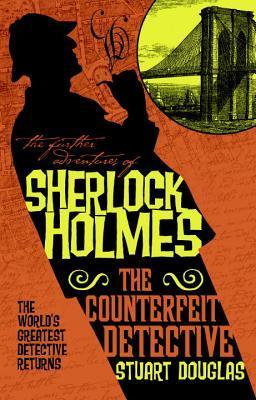 SHERLOCK HOLMES...https://storgy.com/2017/02/21/book-review-sherlock-holmes-the-counterfeit-detective-by-stuart-douglas/